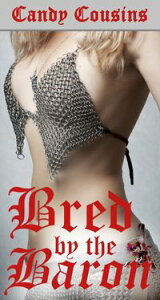 Bred by the Baron (Taboo Breeding Erotica)【電子書籍】[ Candy Cousins ]