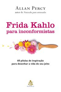 Frida Kahlo para inconformistas【電子書籍】[ Allan Percy ]