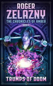 Trumps of DoomThe Chronicles of Amber Book 6【電子書籍】[ Roger Zelazny ]
