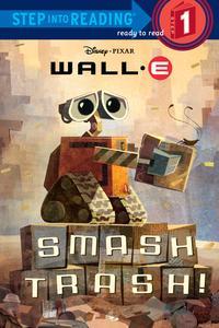 Smash Trash! (Disney/Pixar WALL-E)【電子書籍】[ RH Disney ]