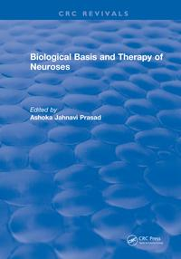 Biological Basis and Therapy of Neuroses【電子書籍】[ Ashoka Prasad ]