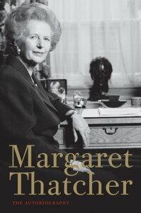 Margaret ThatcherThe Autobiography【電子書籍】[ Margaret Thatcher ]