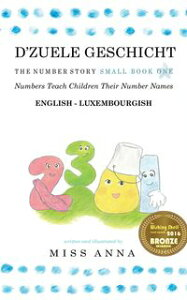 The Number Story 1 D'ZUELE GESCHICHTSmall Book One English-Luxembourgish【電子書籍】[ Anna Miss ]
