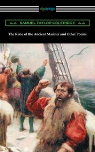 The Rime of the Ancient Mariner and Other Poems (with an Introduction by Julian B. Abernethy)【電子書籍】[ Samuel Taylor Coleridge ]