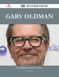 Gary Oldman 176 Success Facts - Everything you need to know about Gary Oldman【電子書籍】[ Phyllis Duffy ]