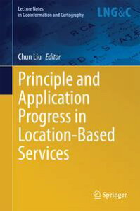 Principle and Application Progress in Location-Based Services【電子書籍】