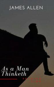 As a Man Thinketh【電子書籍】[ James Allen ]
