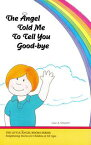 The Angel Told Me to Tell You Good-Bye【電子書籍】[ Leia Stinnett ]