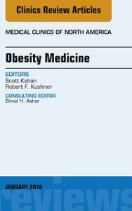Obesity Medicine, An Issue of Medical Clinics of North America, E-Book【電子書籍】[ Scott Kahan, MD, MPH ]