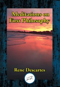 Meditations on First Philosophy【電子書籍】[ Rene Descartes ]
