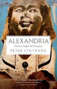 AlexandriaThe Last Nights of Cleopatra【電子書籍】[ Peter Stothard ]