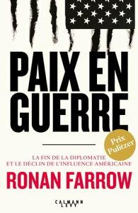 Paix en guerrePrix Pulitzer 2018【電子書籍】[ Ronan Farrow ]