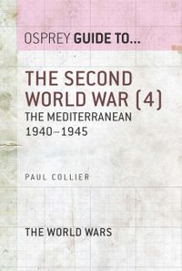 The Second World War (4)The Mediterranean 1940?1945【電子書籍】[ Paul Collier ]
