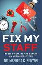 楽天Kobo電子書籍ストアで買える「Fix My Staff Tools to Create and Retain an Unbreakable Team【電子書籍】[ Dr. Mesheca C. Bunyon ]」の画像です。価格は323円になります。