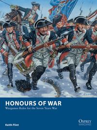 Honours of WarWargames Rules for the Seven Years' War【電子書籍】[ Keith Flint ]