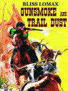楽天Kobo電子書籍ストアで買える「Gunsmoke and Trail Dust【電子書籍】[ Bliss Lomax ]」の画像です。価格は310円になります。
