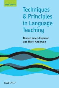 Techniques and Principles in Language Teaching 3rd edition - Oxford Handbooks for Language Teachers【電子書籍】[ Diane Larsen-Freeman ]
