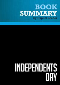 Summary of Independents Day: Awakening the American Spirit - Lou Dobbs【電子書籍】[ Capitol Reader ]
