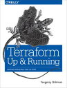 Terraform: Up and RunningWriting Infrastructure as Code【電子書籍】[ Yevgeniy Brikman ]