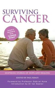 Surviving Cancer: Inspiring Stories of Hope and Healing【電子書籍】[ Paul Kraus ]