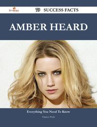 Amber Heard 79 Success Facts - Everything you need to know about Amber Heard【電子書籍】[ Frances Poole ]