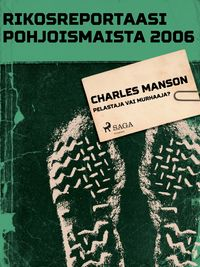 Charles Manson ? pelastaja vai murhaaja?【電子書籍】[ Eri Tekij?it? ]