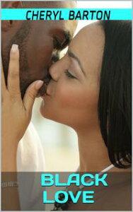 Black Love【電子書籍】[ Cheryl Barton ]