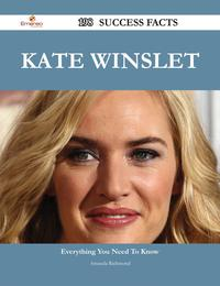 Kate Winslet 198 Success Facts - Everything you need to know about Kate Winslet【電子書籍】[ Amanda Richmond ]
