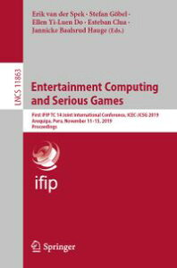 Entertainment Computing and Serious GamesFirst IFIP TC 14 Joint International Conference, ICEC-JCSG 2019, Arequipa, Peru, November 11?15, 2019, Proceedings【電子書籍】