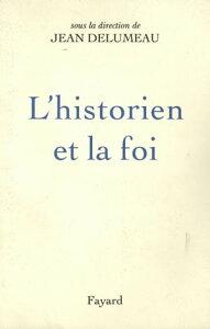 L'Historien et la foi【電子書籍】[ Jean Delumeau ]