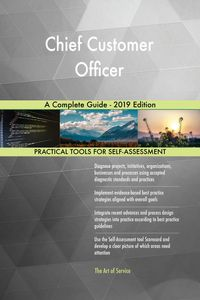 Chief Customer Officer A Complete Guide - 2019 Edition【電子書籍】[ Gerardus Blokdyk ]