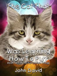 The Cat That Was Learning How to Purr (Book Two)【電子書籍】[ John David ]