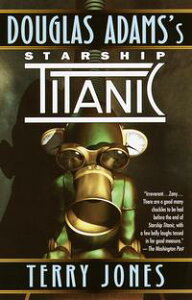 Douglas Adams's Starship TitanicA Novel【電子書籍】[ Terry Jones ]