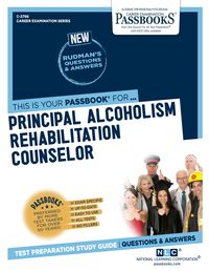 Principal Alcoholism Rehabilitation CounselorPassbooks Study Guide【電子書籍】[ National Learning Corporation ]