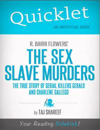 Quicklet on R. Barri Flowers' The Sex Slave Murders: The True Story of Serial Killers Gerald and Charlene Gallego【電子書籍】[ Taj Shareef ]