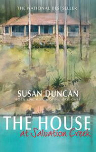 The House At Salvation Creek【電子書籍】[ Susan Duncan ]