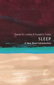 Sleep: A Very Short Introduction【電子書籍】[ Steven W. Lockley ]