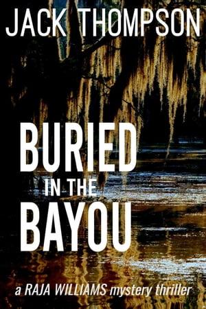 洋書, FICTION & LITERTURE Buried in the Bayou Raja Williams Mystery Thrillers, 8 Jack Thompson