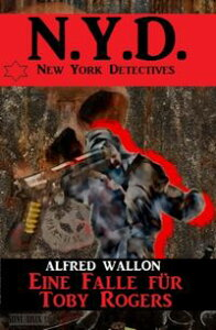 N.Y.D. - Eine Falle f?r Toby Rogers (New York Detectives)Cassiopeiapress Spannung【電子書籍】[ Alfred Wallon ]