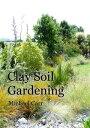 Clay Soil Garden...