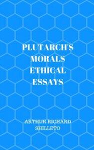 PLUTARCH'S MORALS【電子書籍】[ Arthur Richard Shilleto ]