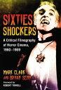 楽天Kobo電子書籍ストアで買える「Sixties ShockersA Critical Filmography of Horror Cinema, 1960?1969【電子書籍】[ Mark Clark ]」の画像です。価格は2,581円になります。