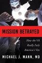 Mission Betrayed【電子書籍】[ Michael Mann ]