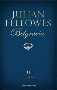 Belgravia (11) - Erben【電子書籍】[ Julian Fellowes ]