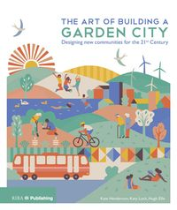 The Art of Building a Garden CityDesigning New Communities for the 21st Century【電子書籍】[ Kate Henderson ]