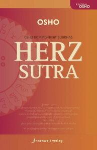DAS HERZ-SUTRAOsho kommentiert Buddhas Haupt-Sutra【電子書籍】[ Osho ]