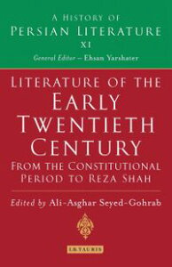 Literature of the Early Twentieth Century: From the Constitutional Period to Reza ShahA History of Persian Literature【電子書籍】[ A. A. Seyed-Gohrab ]