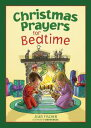 Christmas Prayers for Bedtime【電子書籍】[ Jean Fischer ]