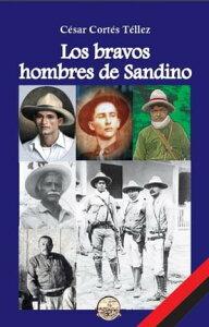 Los bravos hombres de Sandino【電子書籍】[ C?sar Cort?s T?llez ]