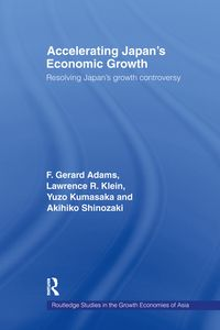 Accelerating Japan's Economic GrowthResolving Japan's Growth Controversy【電子書籍】[ F. Gerard Adams ]